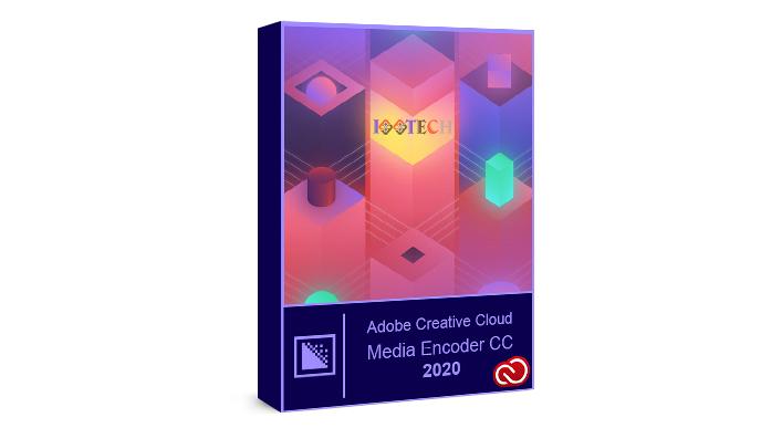 Tải về Adobe Media Encoder CC 2020 và HD cài đặt chi tiết